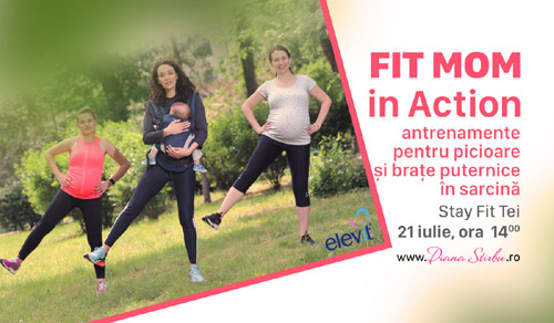 Diana Știrbu vă invită la evenimentul Fit Mom in Action - RevistaMargot.ro