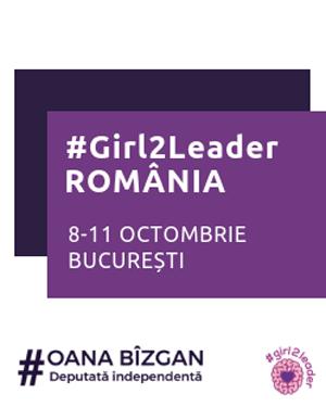 Campania globală #Girl2Leader, organizată pentru prima oară în România - RevistaMargot.ro