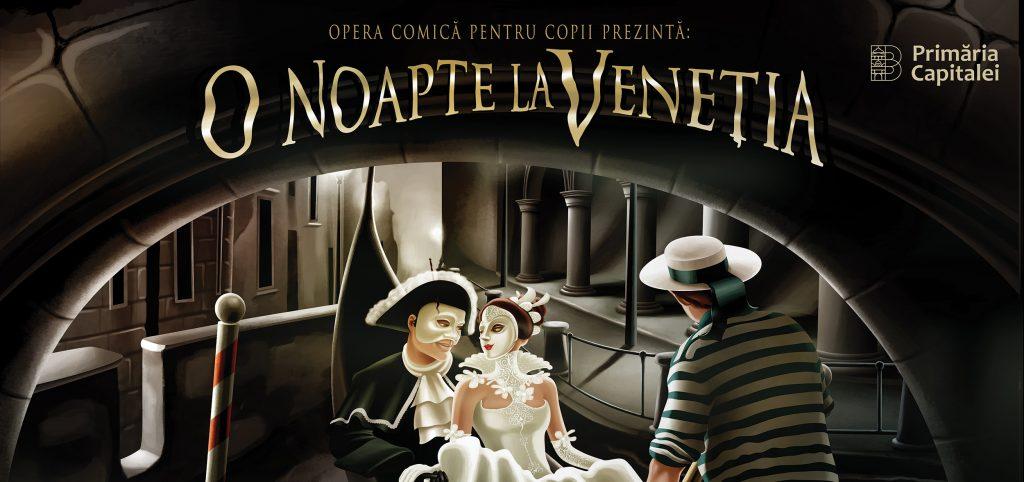 """OCC oferă un sejur la Veneția cu ocazia reprezentațiilor de gală ale operetei """"O Noapte la Veneția"""" - RevistaMargot.ro"""