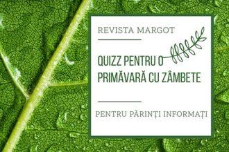 Test de primăvară, pentru părinți și copii! - RevistaMargot.ro